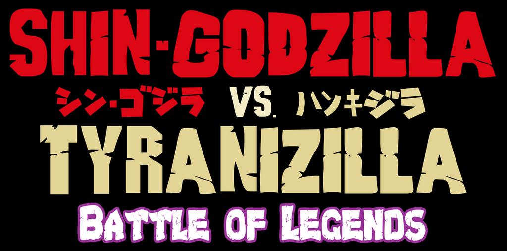 Shin-Godzilla vs Tyranizilla BoL Logo by AsylusGoji91