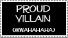 Proud Villain Stamp by dazedgumball