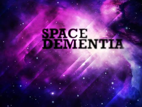 Space Dementia
