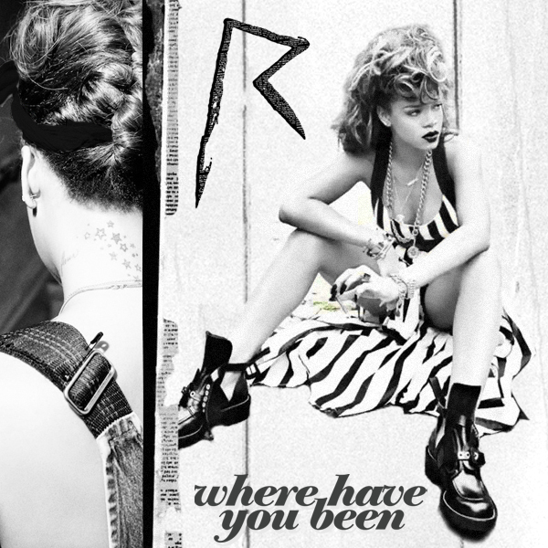 Rihanna - Where Have You Been by HollisterCo on DeviantArt