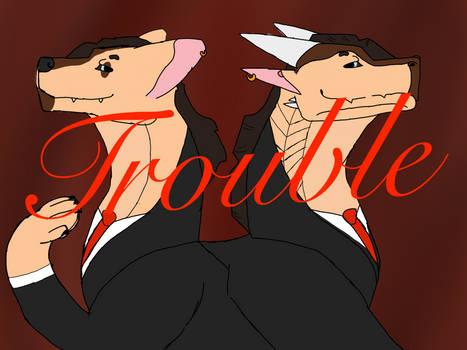 Trouble Trouble