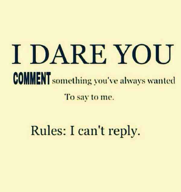 I Dare You To Comment by 1Julivia