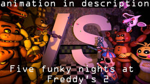 Five funky nights at Freddy's 2 [full animation]