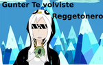 Gunter te volviste reggetonero by audrevil