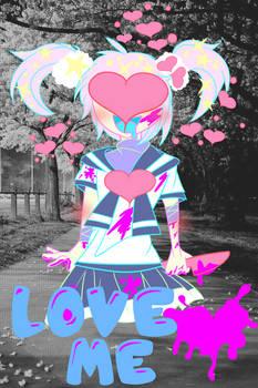 Love me!~