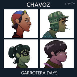 CHAVOZ - GARROTERA DAYS