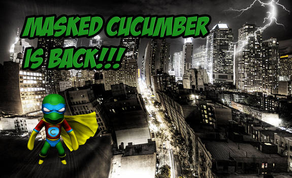 Masked cucumber is back