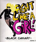 Fight like a girl - Black Canary