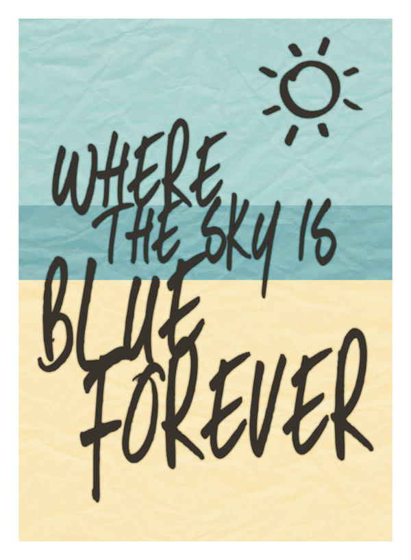 Where the Sky Is Blue Forever by chapstickbullet