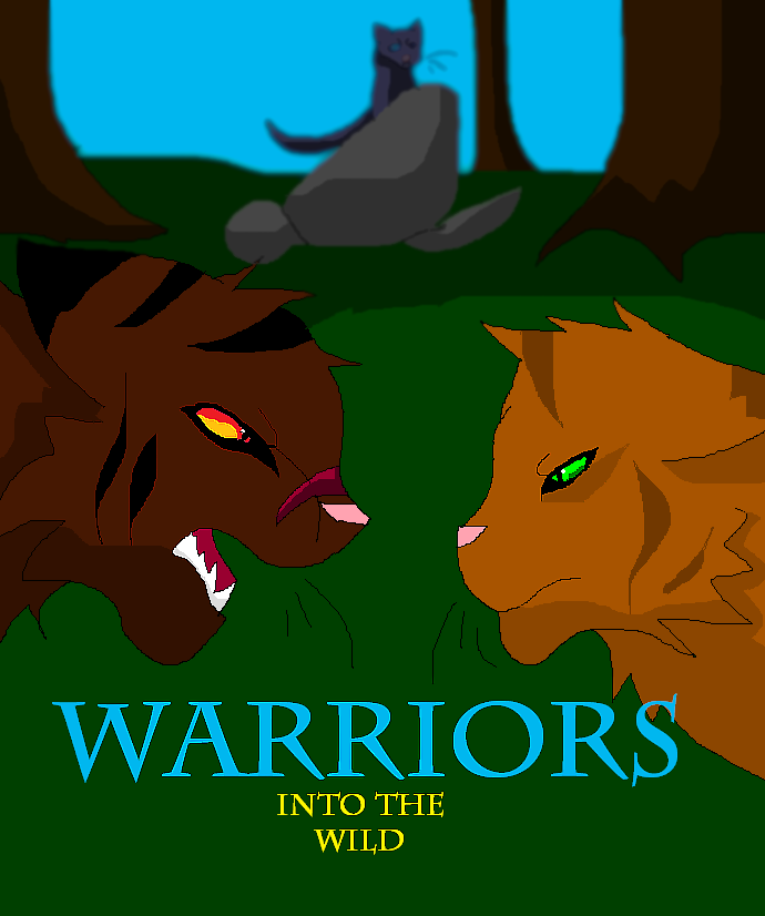 Warriors Into The Wild Movie By Erin Hunter: Warriors: ITW, Cover By MsPotato On DeviantArt