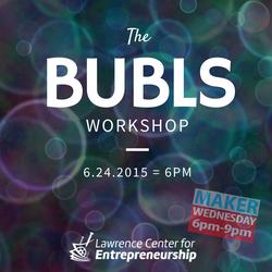Bubls workshop