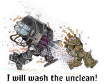I Will Wash the Unclean!