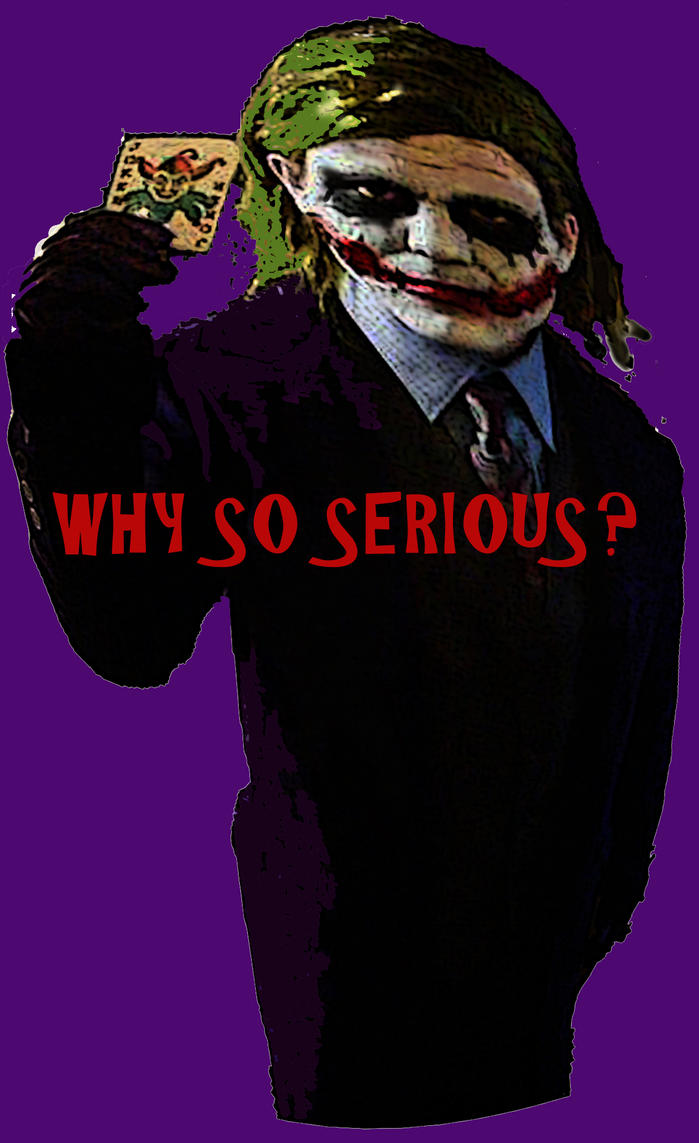 Why So Serious? by WickNasty on deviantART