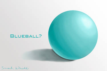 Day 1. Blueball? by LosingSarah
