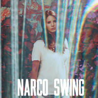 LANA DEL REY NARCO SWING by arzii