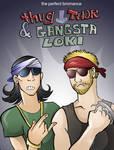 Thug Thor and Gangsta Loki Bros!