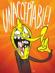 Unacceptable! by Themrock