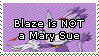 Blaze is not a Mary Sue Stamp by Vertekins