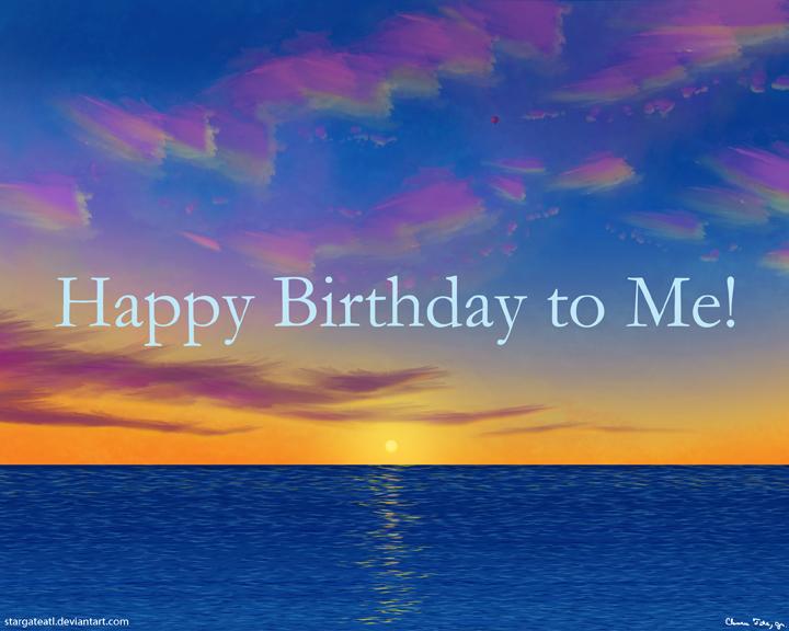 Happy Birthday To Me Deviantart by stargateatl