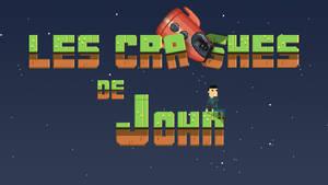 Les crashes de John