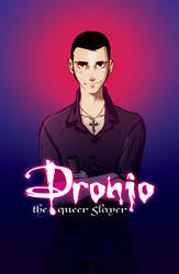 Dronio the Queer Slayer