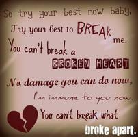 Cant break a broken heart.. by Pebblerocker101