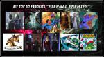 Top 10 Favorite Eternal Enemies by theaven