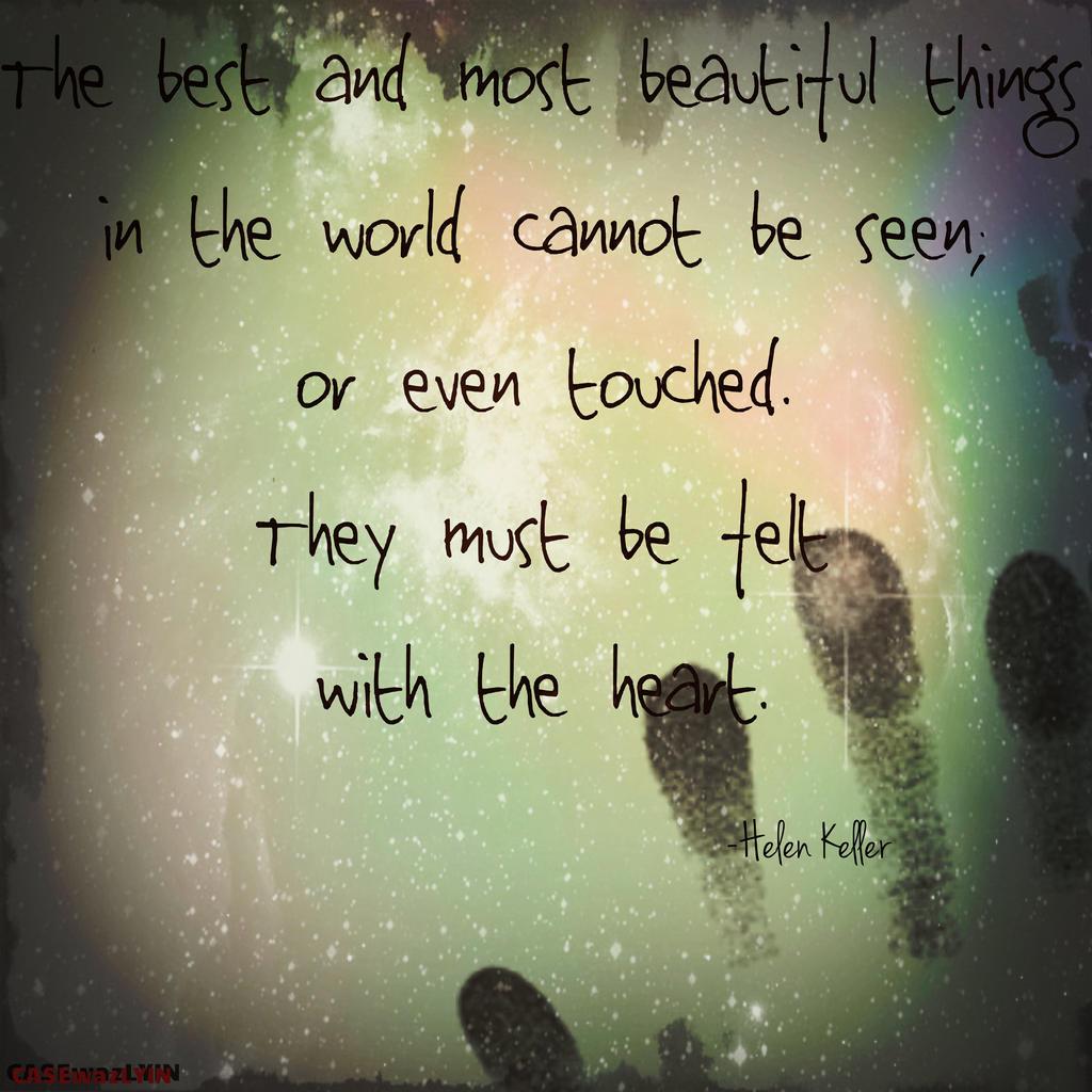 Helen Keller's Famous Quote. by CASEwazLYIN on DeviantArt