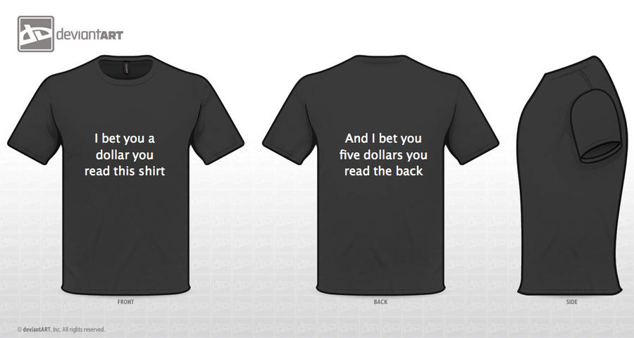 I bet you a dollar you read this shirt. by charliechaplin42