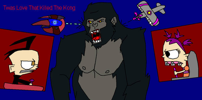 Twas Love That Killed The Kong