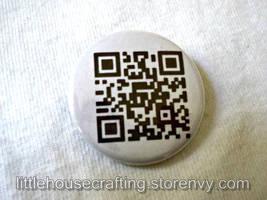 Rick Roll QR Code 1.25 inch pinback button by LittleHouseCrafting