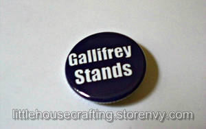 Gallifrey Stands 1.25 inch pinback button by LittleHouseCrafting