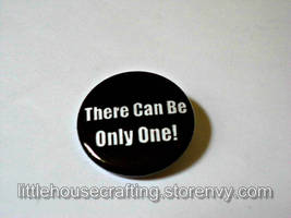 There Can Be Only One! Highlander 1.25 inch pin by LittleHouseCrafting