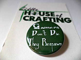 Gamers Don't Die They Respawn 1.25 inch button