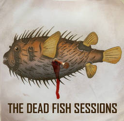 Dead Fish Sessions