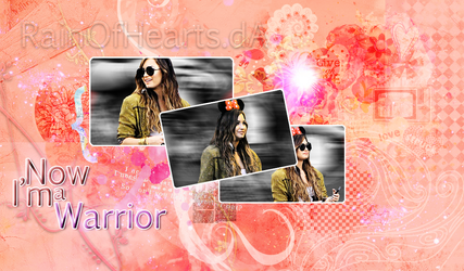 +.Now Im a Warrior by RainOfHearts