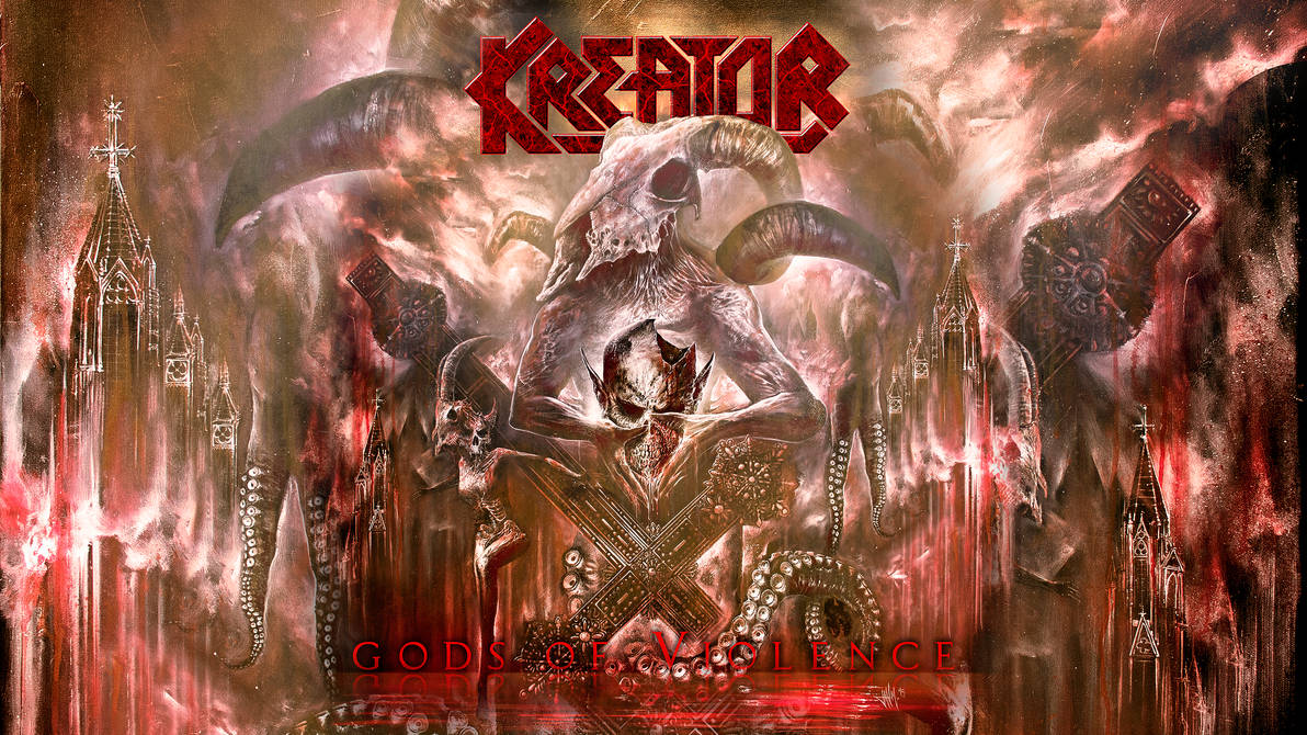 Kreator Gods Of Violence Single Wallpaper By Disturbedkorea