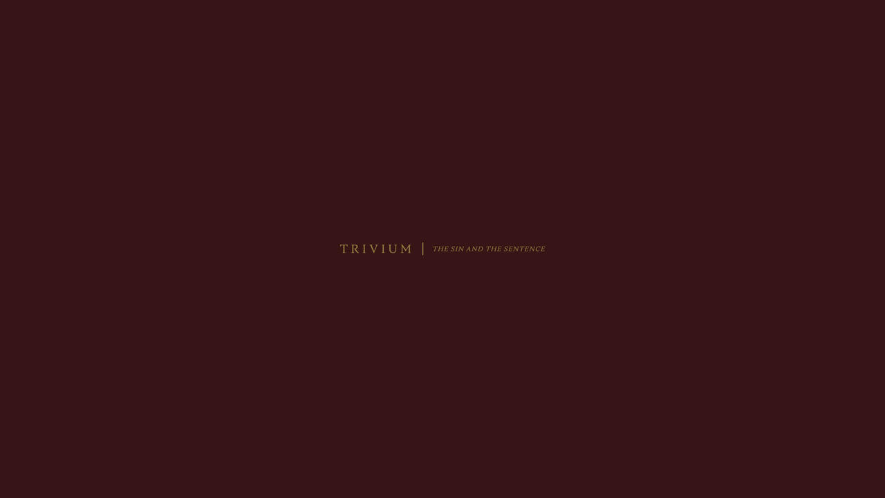 TRIVIUM The Sin And The Sentence Two