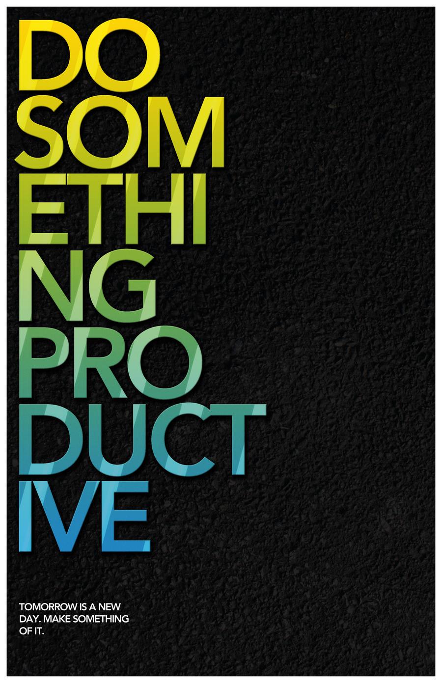 Do Something Productive