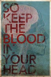 Keep The Blood In Your Head by DrewDahlman
