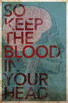 Keep The Blood In Your Head