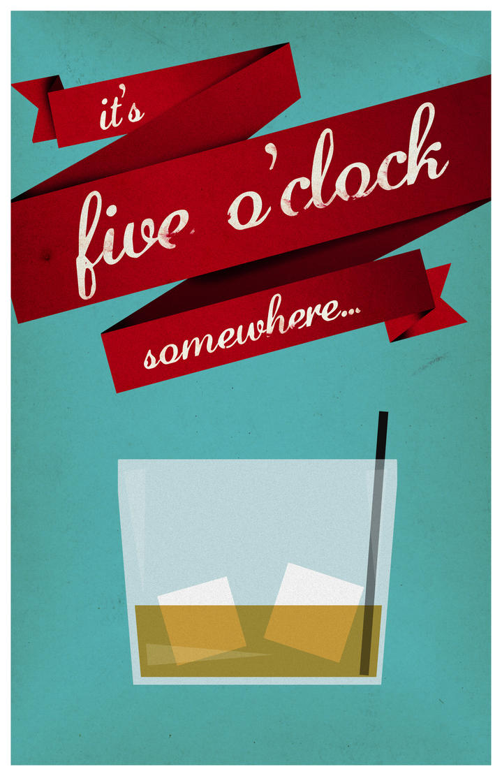 It's five o'clock somewhere... by DrewDahlman