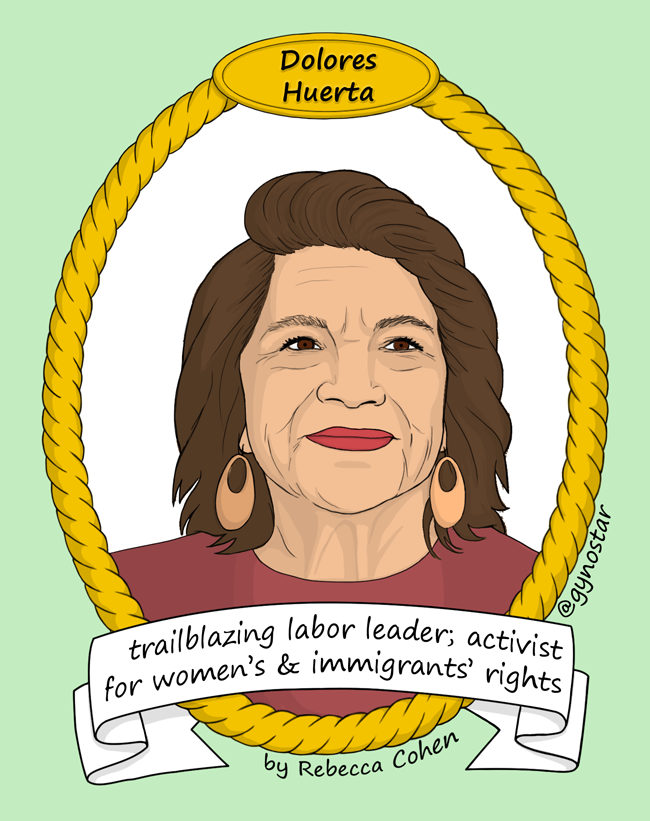 Dolores Huerta #ShePersisted by Gyno-Star