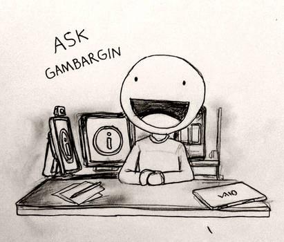 Ask Gambargin