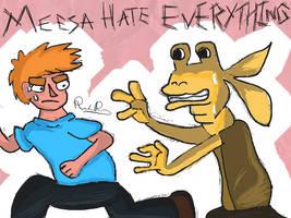IHE - Meesa Hate Everything by RandomPickaxes