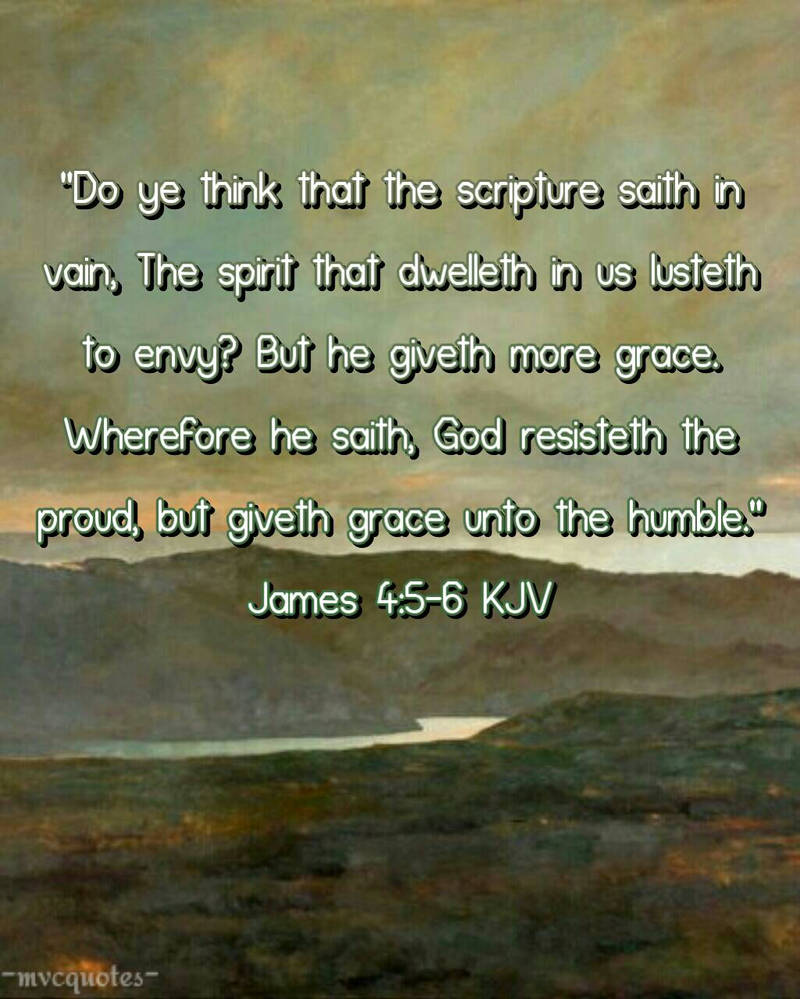 James 4:5-6 by mvcquotes on DeviantArt
