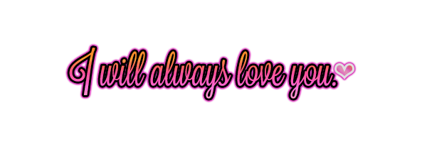 HSC 202 - Dujmo Republic - Prijave I_will_always_love_you_png_by_theskyweepsatnight-d5ng5jy