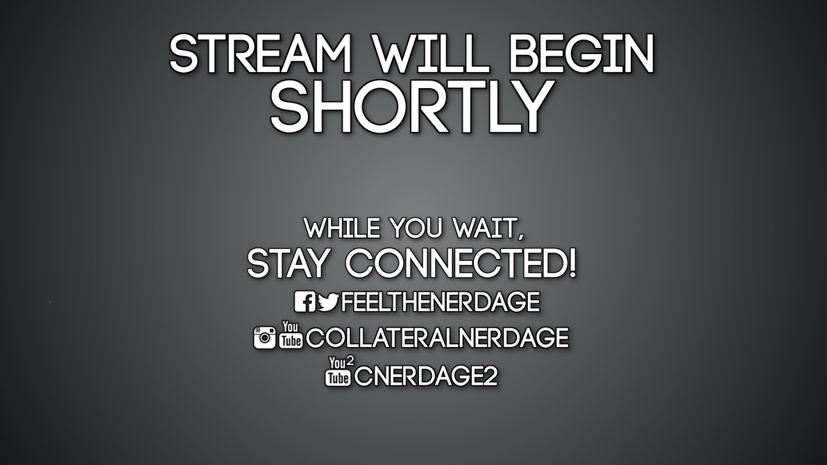 CollateralNerdage Stream Will Begin Shortly by HumorousGiant