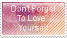 Don't Forget To Love Yourself Stamp by MomentaryUnicorn