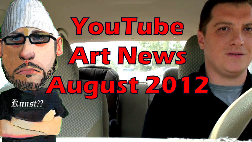 YouTube Art News: August 2012 by kazanjianm